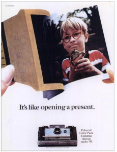 Phyllis Robinson, copywriter for Doyle Dane Bernbach on the Polaroid account, wrote that memorable tagline.